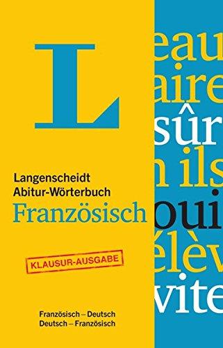 Langenscheidt Abitur-Wörterbuch Französisch - Buch mit Online-Anbindung: Ideal für Klausuren und Abiturprüfung, Französisch-Deutsch/Deutsch-Französisch (Langenscheidt Abitur-Wörterbücher)