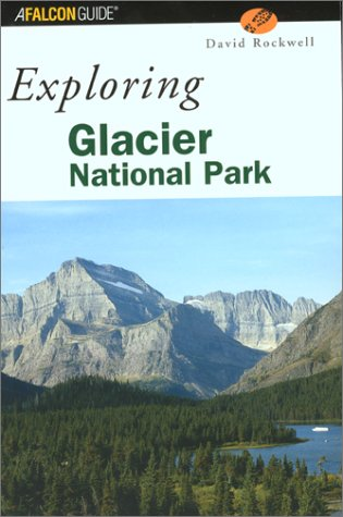 Exploring Glacier National Park (Exploring Series)