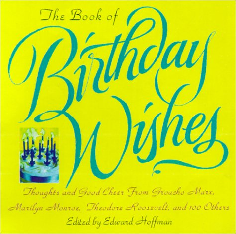 The Book Of Birthday Wishes: Thoughts and Good Cheer from Groucho Marx, Marilyn Monroe, Bill Cosby, Dr. Seuss and More Than 100 - Dr 100 Citadel