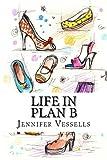 Life in Plan B