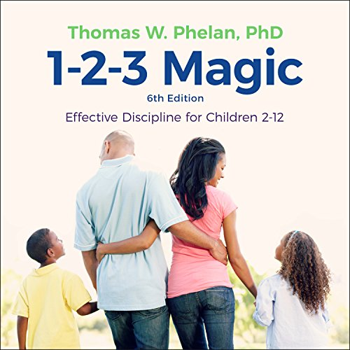 1-2-3 Magic: Effective Discipline for Children 2-12 (6th edition) by Tantor Audio