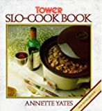 Tower Slo-Cook Book, Annette Yates, 0572014775