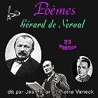 Gérard de Nerval - 23 Poèmes   Livre audio Auteur(s) : Gérard de Nerval Narrateur(s) : Serge Reggiani