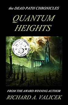 Quantum Heights: Book one of the Dead Path Chronicles (English Edition) de [Valicek, Richard A.]