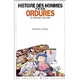 HISTOIRE DES HOMMES ET DE LEURS ORDURES : DU MOYEN ÂGE À NOS JOURS