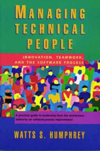 Managing Technical People  Innovation Teamwork And The Software Process  Sei Series In Software Engineering