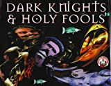 img - for Dark Knights & Holy Fools: The Art and Films of Terry Gilliam book / textbook / text book