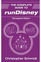 The Complete Guide to runDisney: Disneyland Edition Paperback