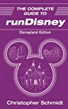 The Complete Guide to runDisney: Disneyland Edition