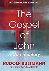 The Gospel of John: A Commentary (Johannine Monograph)