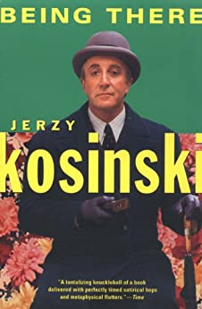 Being There (Kosinski, Jerzy) by [Kosinski, Jerzy]