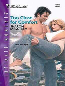 Too Close for Comfort (Intimate Moments, 1098) by [Mignerey, Sharon]