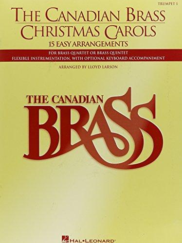 The Canadian Brass Christmas Carols: 15 Easy Arrangements 1st Trumpet