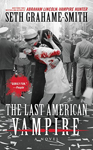 In Reconstruction-era America, vampire Henry Sturges is searching for renewed purpose… The Last American Vampire  by Seth Grahame-Smith, author of Abraham Lincoln: Vampire Hunter