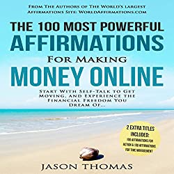 The 100 Most Powerful Affirmations for Making Money Online