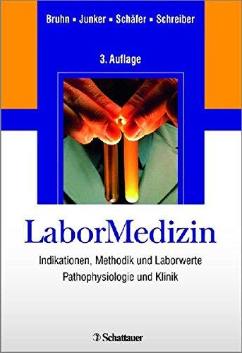 LaborMedizin: Indikationen, Methodik und Laborwerte Pathophysiologie und Klinik