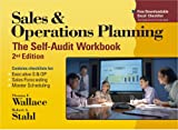 Sales and Operations Planning the Self Audit Workbook, 2nd Ed, Wallace, Thomas F. and Stahl, Robert A., 0967488494