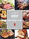 La Bible Weber du Barbecue par Purviance