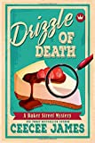 Drizzle of Death (Baker Street Cozy Mysteries) by  CeeCee James in stock, buy online here