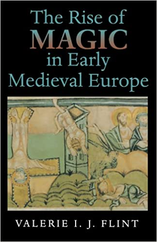 The rise of magic in early medieval europe valerie irene jane flint the rise of magic in early medieval europe reprint edition fandeluxe Gallery