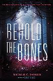 Behold the Bones (Beware the Wild)