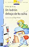 img - for Un ladron debajo de la cama/ A Robber Under the Bed (El Barco De Vapor: Serie Azul/ the Steamboat: Blue Series) (Spanish Edition) by Anke De Vries (2000-11-28) book / textbook / text book