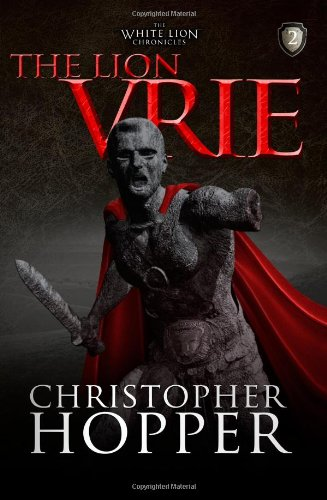 The Lion Vrie: The White Lion Chronciles, Book 2 (White Lion Chronicles)