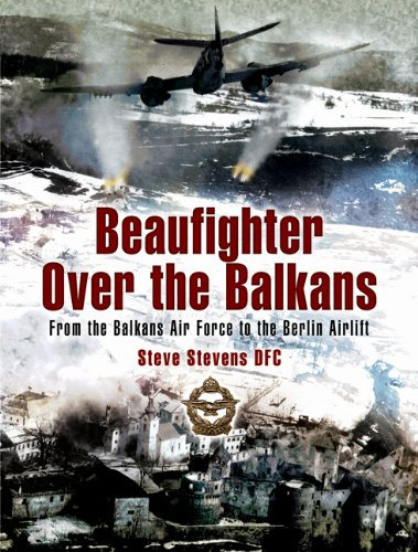 Download Beaufighter over the Balkans: From the Balkan Air Force to the Berlin Airlift pdf epub