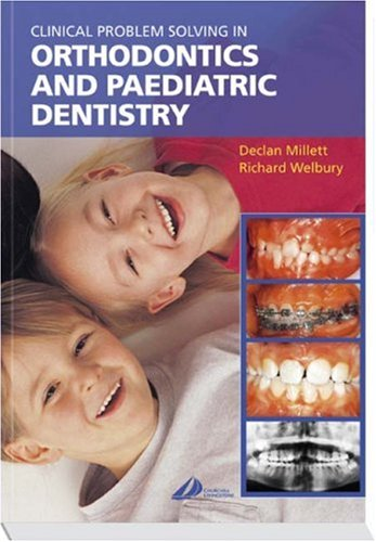 Clinical Problem Solving in Orthodontics and Paediatric Dentistry, 1e