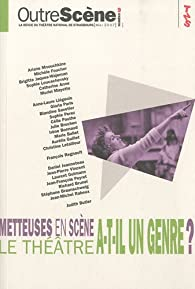 OutreScène, N° 9, Mai 2007 : Metteuses en scène : le théâtre a-t-il un genre ? par Anne-Françoise Benhamou