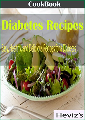 Diabetes Recipes: Easy, Healthy, and Delicious Recipes for a Diabetes Over 100 Recipes by Heviz's
