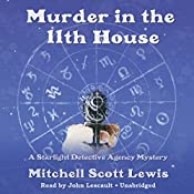 Murder in the 11th House: A Starlight Detective Agency Mystery | Mitchell Scott Lewis