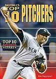Baseball's Top 10 Pitchers, Ken Rappoport, 0766034666