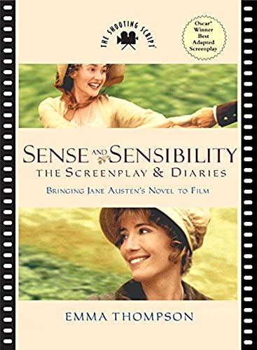 Sense and Sensibility: The Screenplay & Diaries
