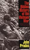 The Hidden History of the Vietnam War, John Prados, 1566631971
