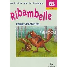 Ribambelle GS cycle 2 cahier d'activités Amidou