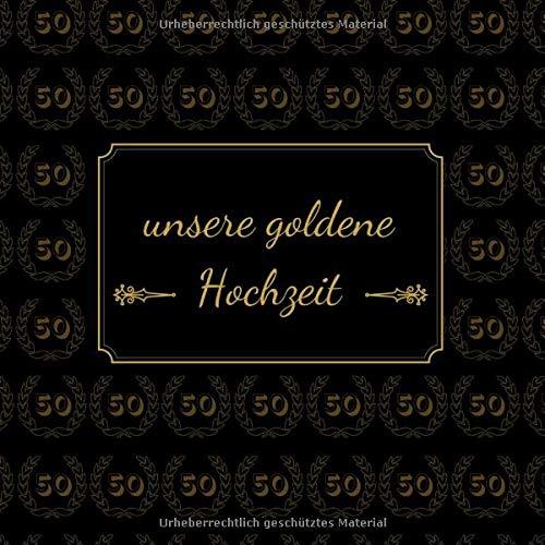 Unsere Goldene Hochzeit Gästebuch Für Die Besten Wünsche An