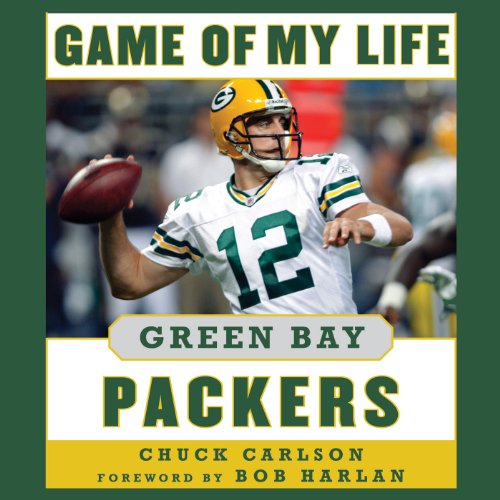 Game of My Life Green Bay Packers: Memorable Stories of Packers Football