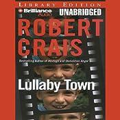 Lullaby Town: An Elvis Cole - Joe Pike Novel, Book 3 | Robert Crais