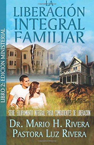 La Liberación Integral Familiar (Spanish Edition)