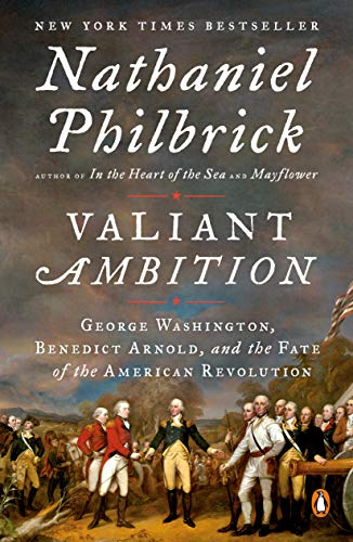 Valiant Ambition: George Washington, Benedict Arnold, and the Fate of the American Revolution (The American Revolution Series) Book Cover May Vary