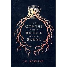 Les Contes de Beedle le Barde (La Bibliothèque de Poudlard) (French Edition)