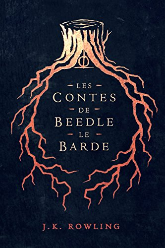 Les Contes De Beedle Le Barde La Bibliothèque De Poudlard French Edition