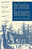 The Carolina Backcountry on the Eve of the Revolution, Charles Woodmason, 0807840351