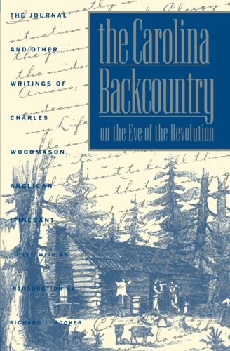 North American Journal (The Carolina Backcountry on the Eve of the Revolution: The Journal and Other Writings of Charles Woodmason, Anglican Itinerant (Published by the ... and the University of North Carolina Press))