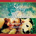 Stray Affections: A Snowglobe Connections Novel Audiobook by Charlene Ann Baumbich Narrated by Melissa Hurst