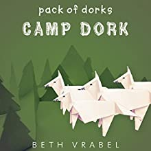 Camp Dork Audiobook by Beth Vrabel Narrated by Cassandra Morris