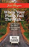 When Your Plans Fall Through, Judy Hampton, 1604945060