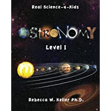 Astronomy, Level I  (Real Science-4-Kids)