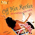 Off Her Rocker Audiobook by Jennifer Archer Narrated by Lindsey Ellison